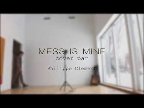 Vance Joy - Mess Is Mine (Cover by Philippe Clement)