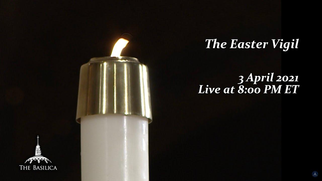Solemn Mass of Easter Night Vigil 3 April 2021 Live From National Shrine