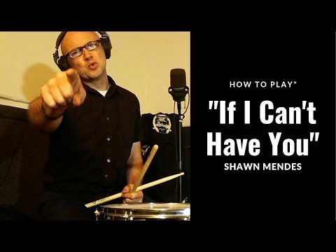"""Learn the recipe for success on the drum set in """"If I Can't Have You"""" by Shawn Mendes."""