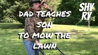Dad Teaches Son to Mow the Lawn