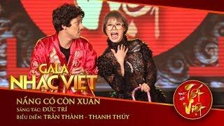 Nắng Có Còn Xuân - Trấn Thành, Thanh Thúy | Gala Nhạc Việt 1 - Nhạc Hội Tết Việt (Official)