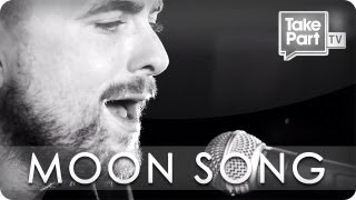 Moon Song | Anthony Green | Eye Level | TakePart TV