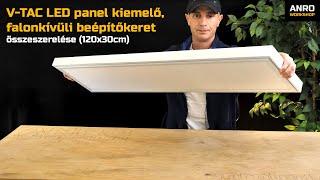 Videó: V-TAC LED panel kiemelő, falonkívüli beépítőkeret (120x30cm) összeszerelése