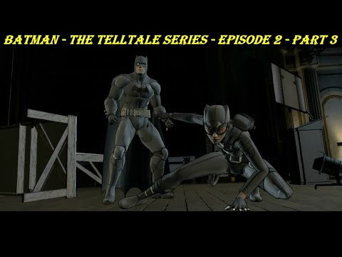 Batman - The Telltale Series - Episode 2 - Part 3