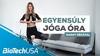 Egyensúlyfejlesztő jóga Hardy Rékával - BioTechUSA