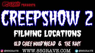 Creepshow 2 Film Locations 2018 Update