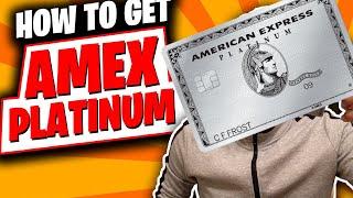 American Express Platinum Card: How To Get Amex Platinum