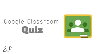 How to Use Quiz Assignment - Google Classroom Tutorial