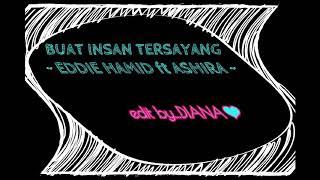 Buat Insan Tersayang (lirik)   Eddie Hamid Ft Ashira