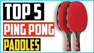 Top 5 Best Ping Pong Paddles in 2020 – Reviews