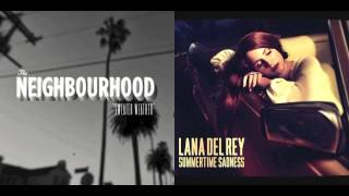 The Neighbourhood vs. Lana Del Rey - Summertime Weather (Mashup)