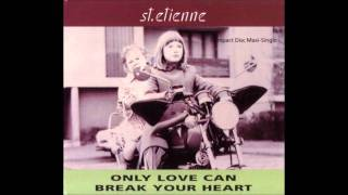 St. Etienne - Only Love Can Break Your Heart (Masters At  Work Dub)