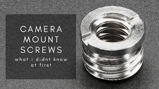 Camera Mount Screws / Thread Sizes for Tripod Photography