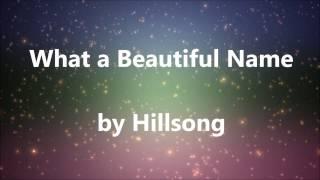 what a beautiful name hillsong worship new song cafe lyrics