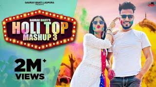 Holi Top Mashup 3 ( HTM 3 )Gaurav Bhati New Song Sakshi Kasana |New Holi Song 2021 |New Holi DJ Song - 2021