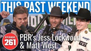 PBR's Jess Lockwood and Matt West | This Past Weekend w/ Theo Von #261