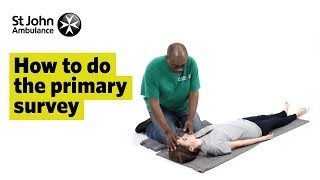 How To Do The Primary Survey - First Aid Training - St John Ambulance