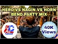 HERO VS NAGIN VS HORN BEND PARTY MIX🎧🎧🎧🎧