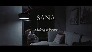 I Belong To The Zoo   Sana