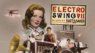 Bart & Baker presents Electro Swing Vol. 7 - The Best Electro Swing Playlist !