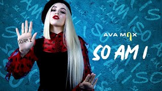 Ava Max   So Am I [Official Audio]