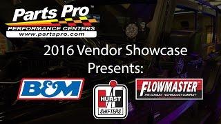 2016 Parts Pro™ Vendor Showcase presents: B&M, Flowmaster, & Hurst