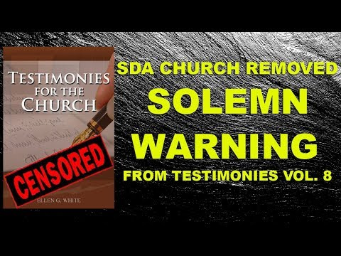 "SDA Church Removed ""Solemn Warning"" - Testimonies Vol. 8."