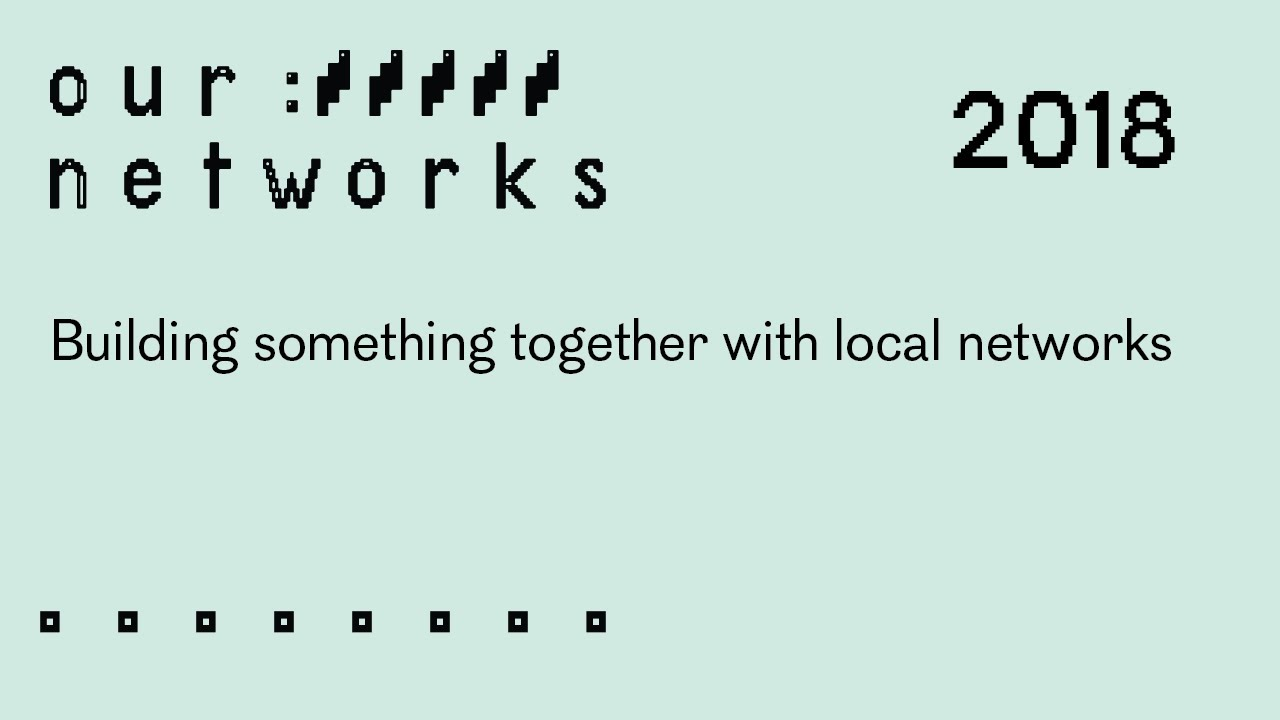 Video thumbnail for Building something together with local networks