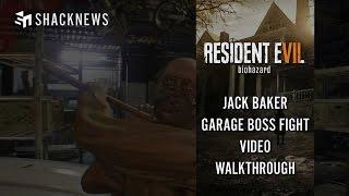 Resident Evil 7: Jack Baker Garage Boss Fight Video Walkthrough
