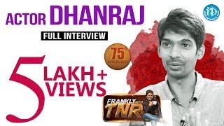 Actor Dhanraj Full Interview || Frankly With TNR#75 || Talking Movies with iDream | #493 #BiggBoss