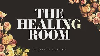 Michelle Schorp - The Healing Room (Official Lyric Video)