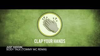 Just Kiddin   Body Talk (Tommy MC Remix)