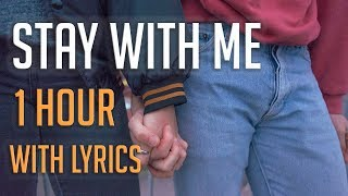 Stay With Me  Sam Smith 1 Hora | 1 Hour Loop (With Lyrics)