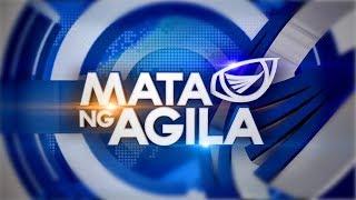 Watch: Mata ng Agila Weekend - August 17, 2019