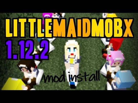LITTLE MAID MOB X MOD 1.12.2 minecraft - how to download and install LittleMaidMob 1.12.2