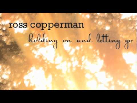 Holding On and Letting Go (Song) by Ross Copperman