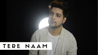 Tere Naam - Unplugged Cover | Siddharth Slathia | Salman Khan | Tere Naam Humne Kiya Hai