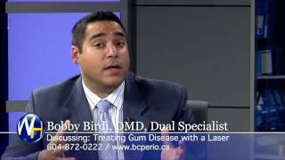 Treating Gum Disease with a Laser with Vancouver Dr. Bobby Birdi
