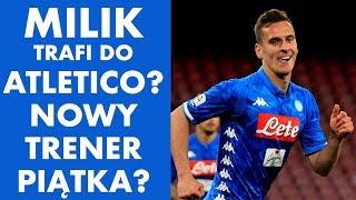 Misja Futbol dogrywka - MILIK trafi do ATLETICO? Nowy trener Piątka?