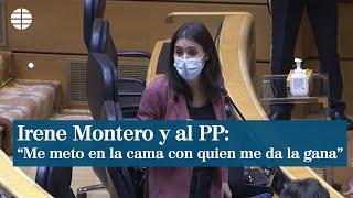 "Irene Montero al PP: ""Me meto en la cama con quien me da la gana"""