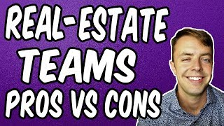 Joining A Real-Estate Team (PROS VS. CONS)