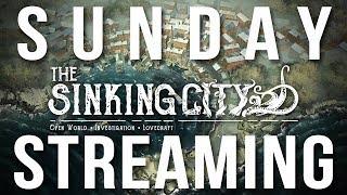 Sunday Streaming - The Sinking City