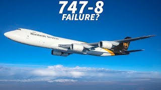 Is The BOEING 747 8 A FAILURE?