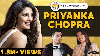Priyanka Chopra On Mental Health, Hollywood, Ambition & Motivation | The Ranveer Show 13