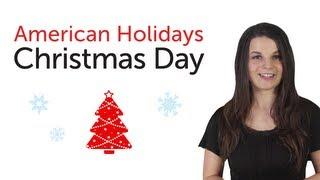 Learn American Holidays - Christmas Day