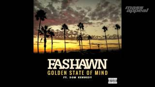 Fashawn - Golden State of Mind (Feat. Dom Kennedy)