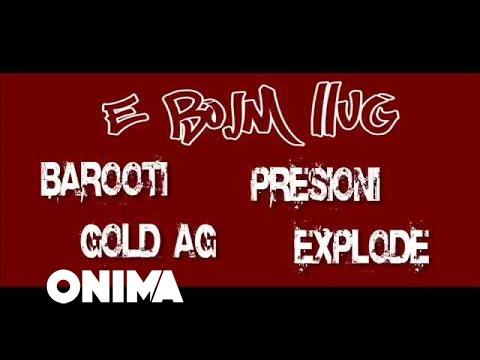 Barooti ft Presioni, Gold AG Explode - E bojm llug