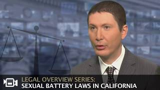 CA Sexual Battery Laws | Penal Code 243.4