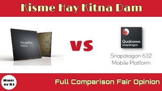 Helio P35 vs Snapdragon 632, Full Comparison Fair Opinion