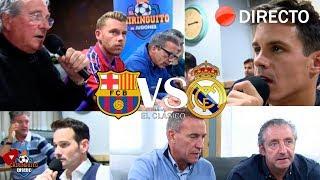 REACCIONES Al Barça VS. Real Madrid Con EL CHIRINGUITO | CLÁSICO IDA COPA DEL REY
